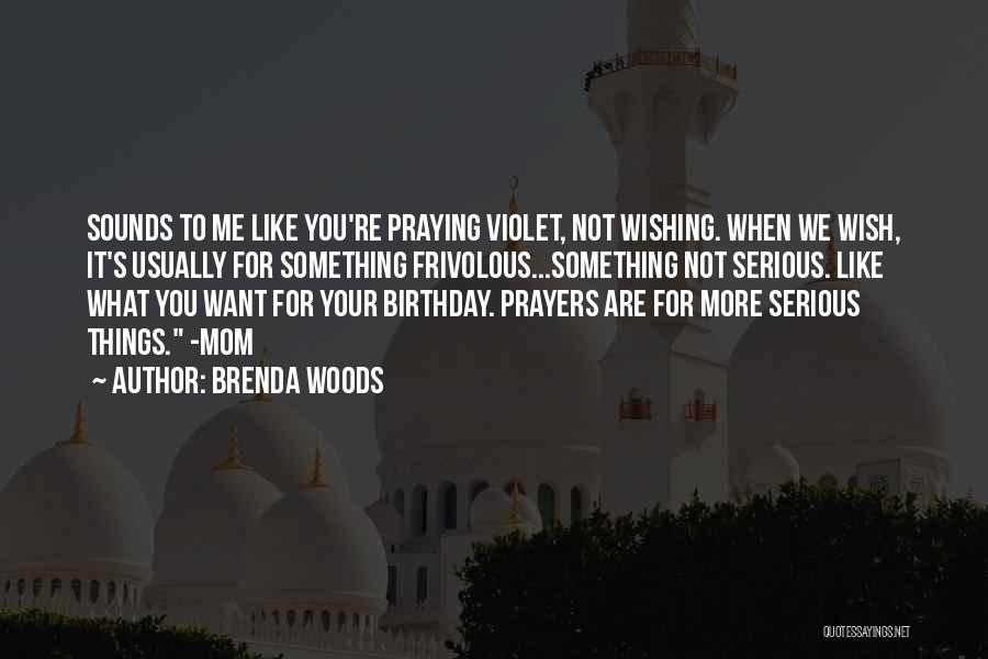 You Not Like Me Quotes By Brenda Woods
