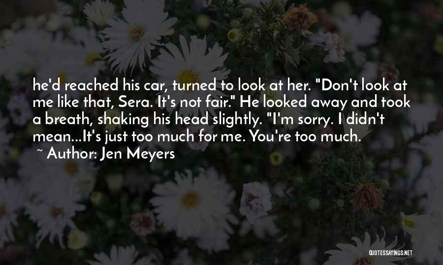 You Not Like Me Quotes By Jen Meyers
