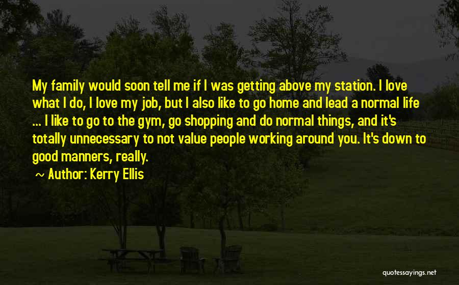 You Not Like Me Quotes By Kerry Ellis