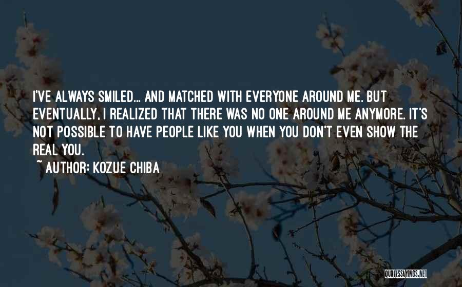 You Not Like Me Quotes By Kozue Chiba