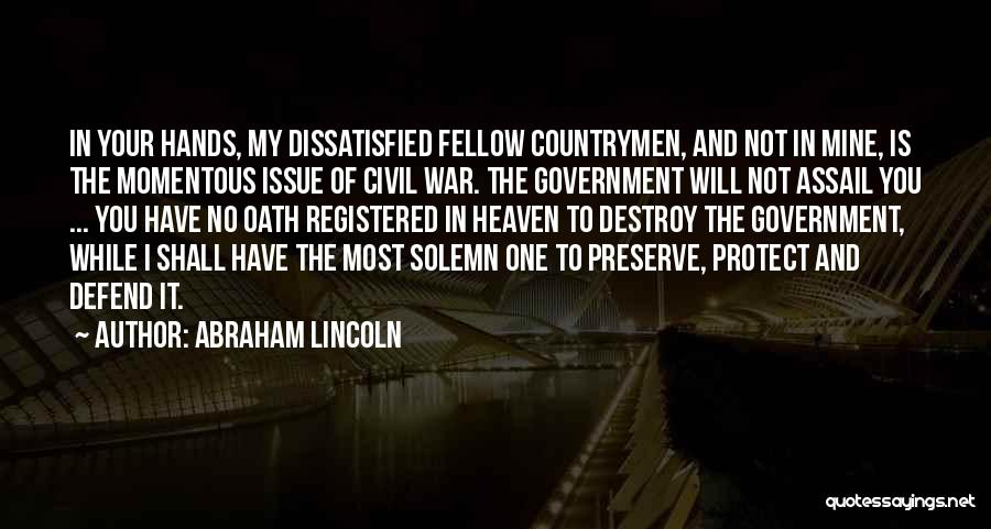 You Not Mine Quotes By Abraham Lincoln