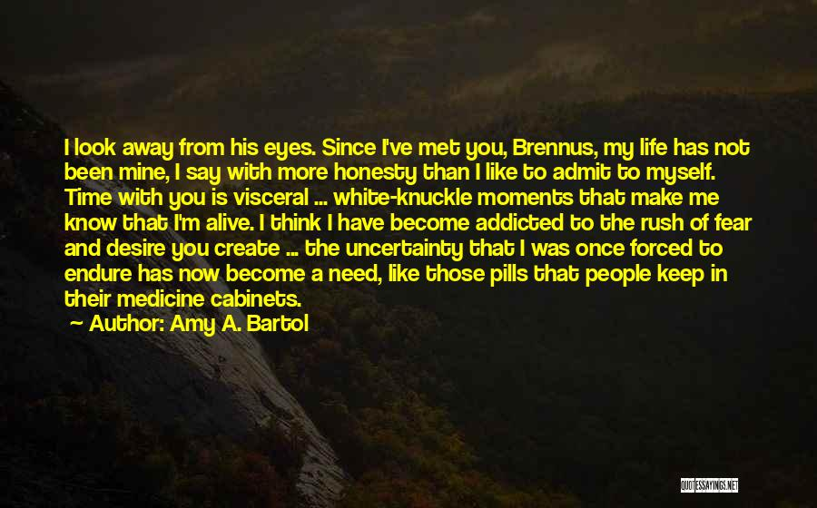 You Not Mine Quotes By Amy A. Bartol