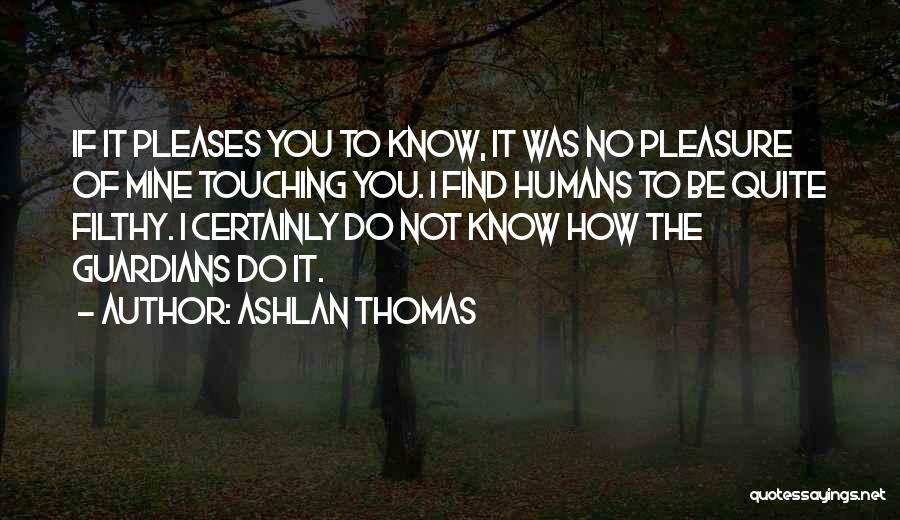 You Not Mine Quotes By Ashlan Thomas