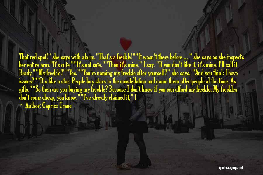 You Not Mine Quotes By Caprice Crane