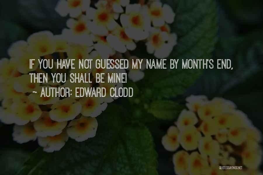 You Not Mine Quotes By Edward Clodd