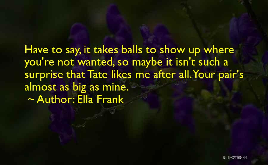 You Not Mine Quotes By Ella Frank