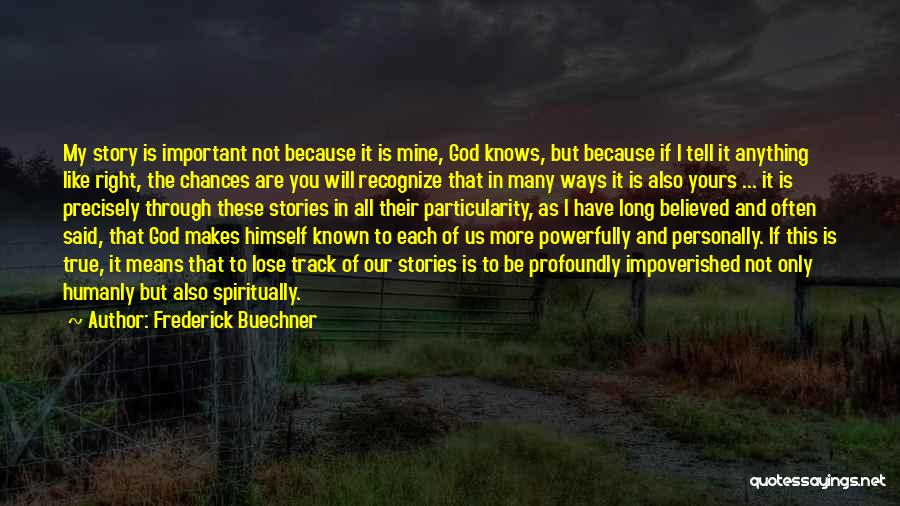 You Not Mine Quotes By Frederick Buechner