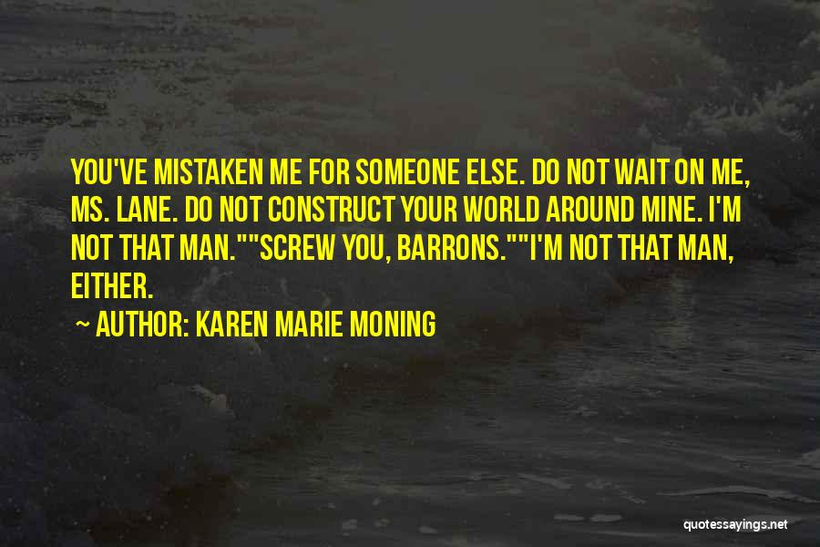 You Not Mine Quotes By Karen Marie Moning