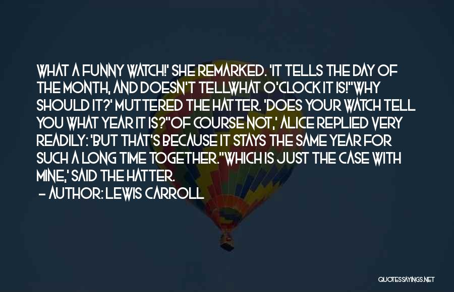 You Not Mine Quotes By Lewis Carroll