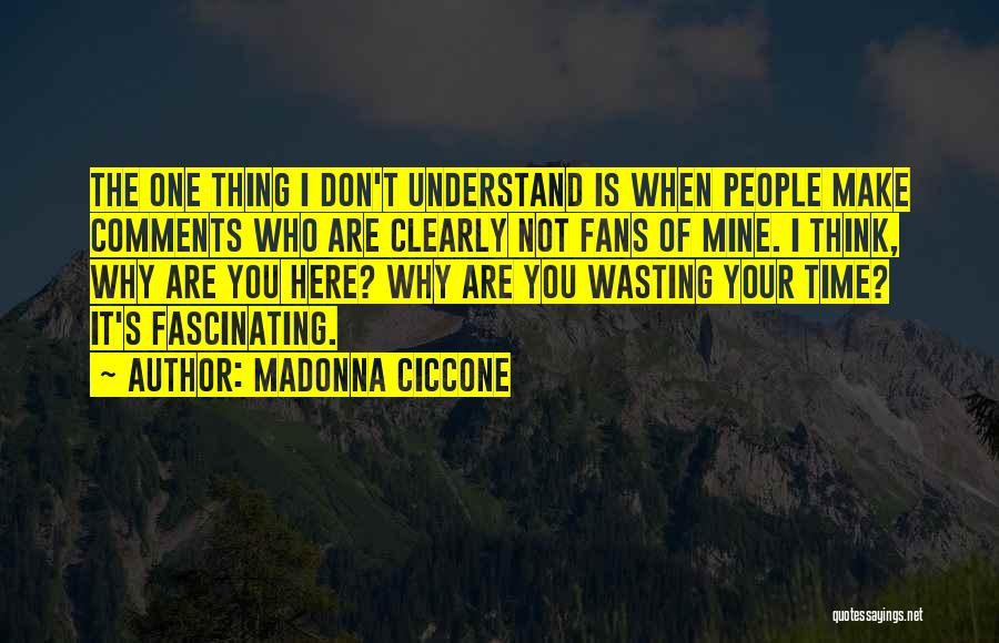 You Not Mine Quotes By Madonna Ciccone