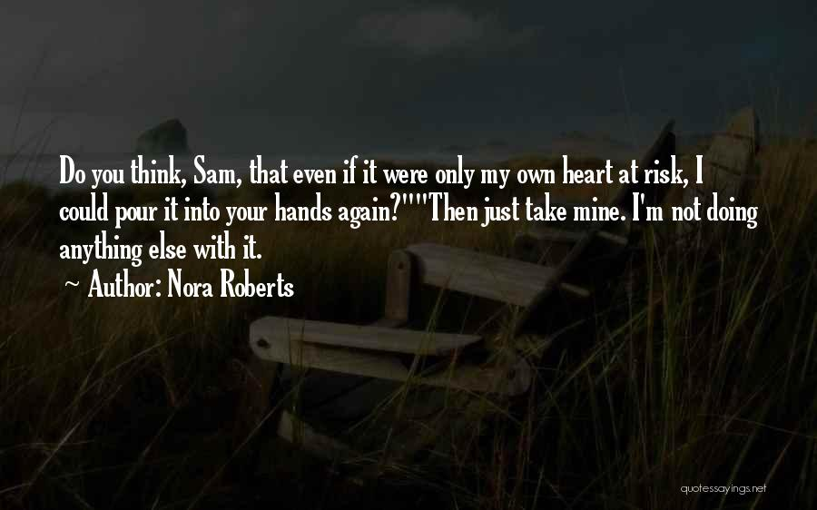 You Not Mine Quotes By Nora Roberts