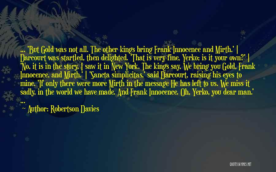 You Not Mine Quotes By Robertson Davies