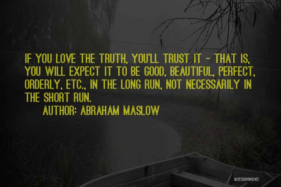 You Not Perfect Quotes By Abraham Maslow