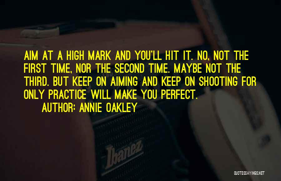 You Not Perfect Quotes By Annie Oakley