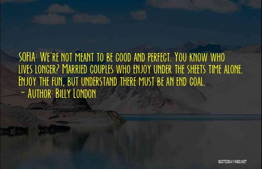 You Not Perfect Quotes By Billy London