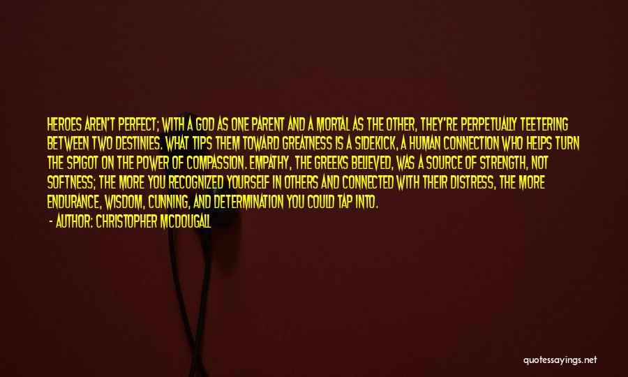 You Not Perfect Quotes By Christopher McDougall