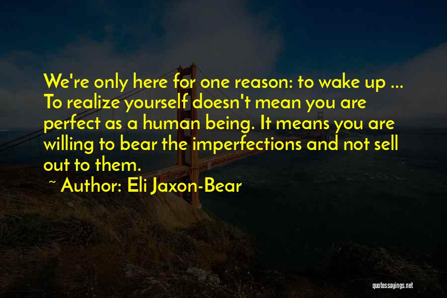 You Not Perfect Quotes By Eli Jaxon-Bear