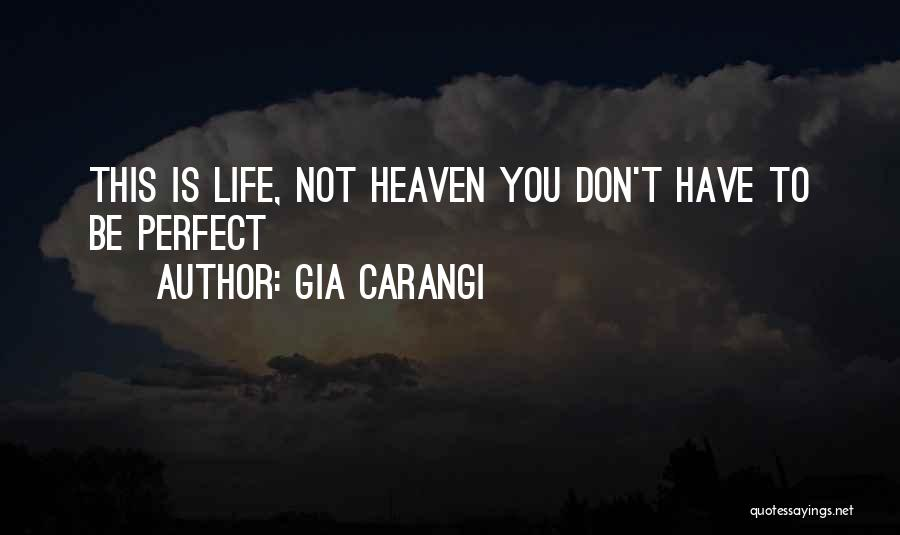 You Not Perfect Quotes By Gia Carangi