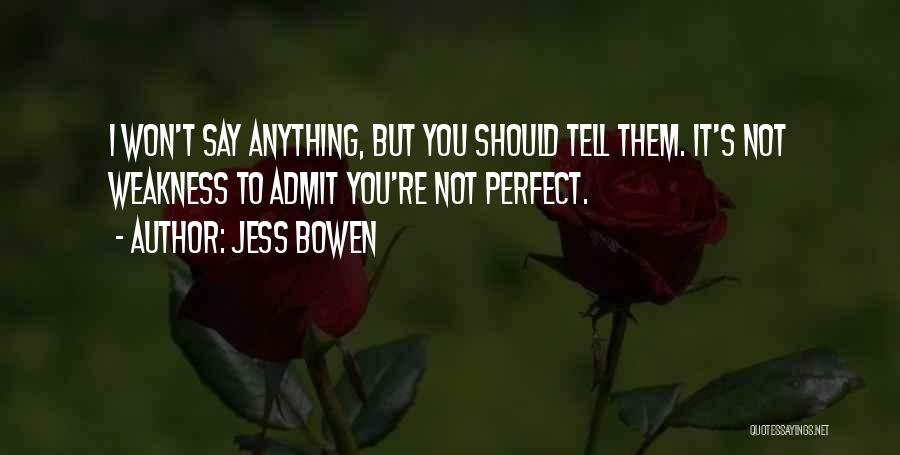 You Not Perfect Quotes By Jess Bowen