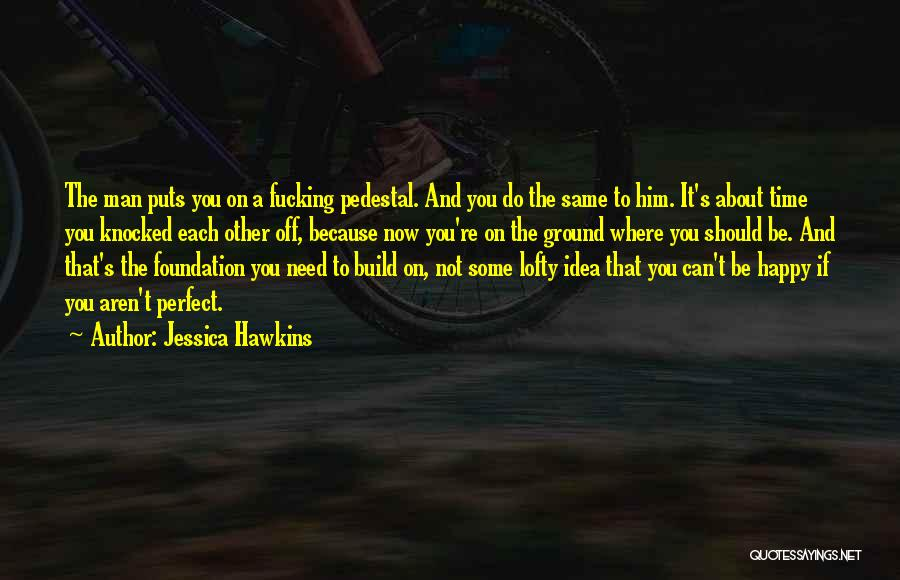 You Not Perfect Quotes By Jessica Hawkins