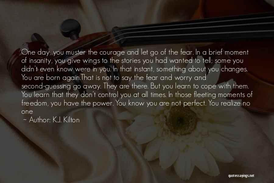 You Not Perfect Quotes By K.J. Kilton