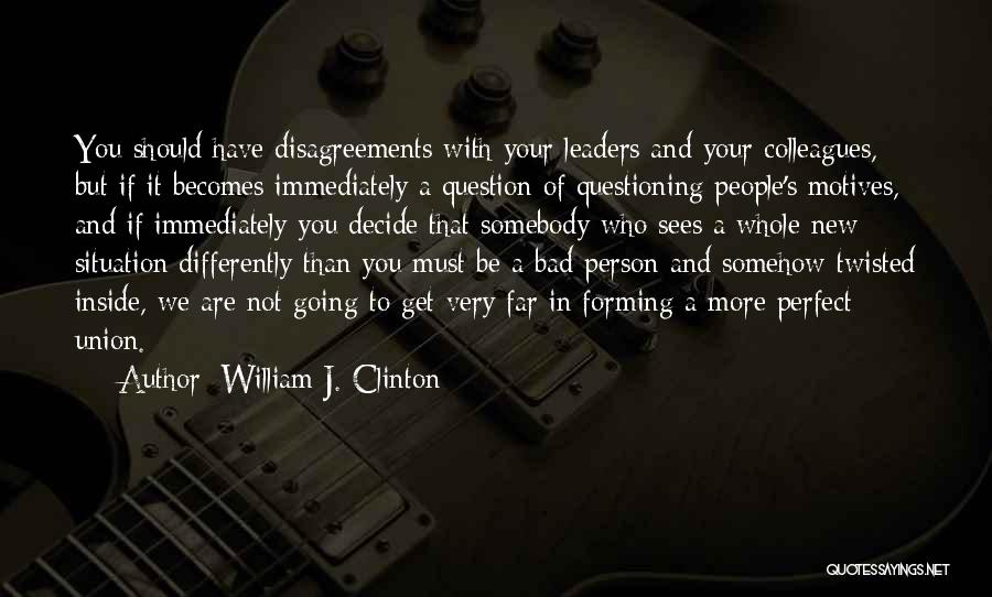You Not Perfect Quotes By William J. Clinton