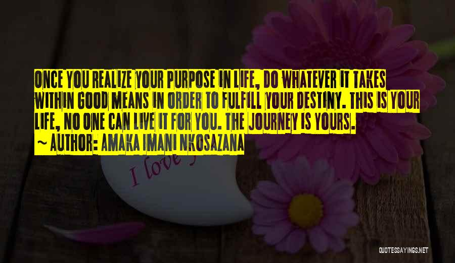 You Only Live Once Love Quotes By Amaka Imani Nkosazana