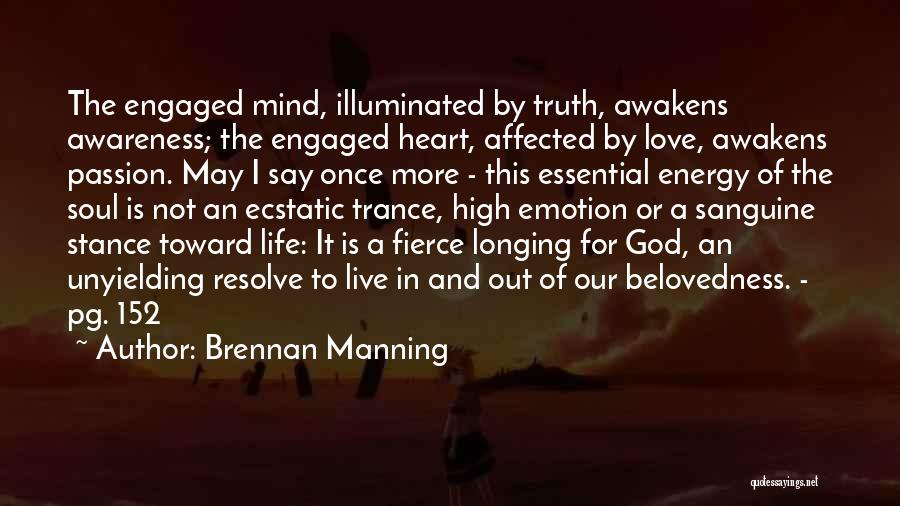 You Only Live Once Love Quotes By Brennan Manning