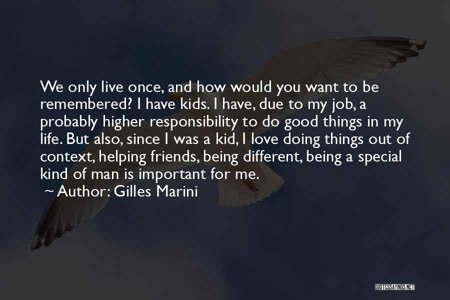 You Only Live Once Love Quotes By Gilles Marini