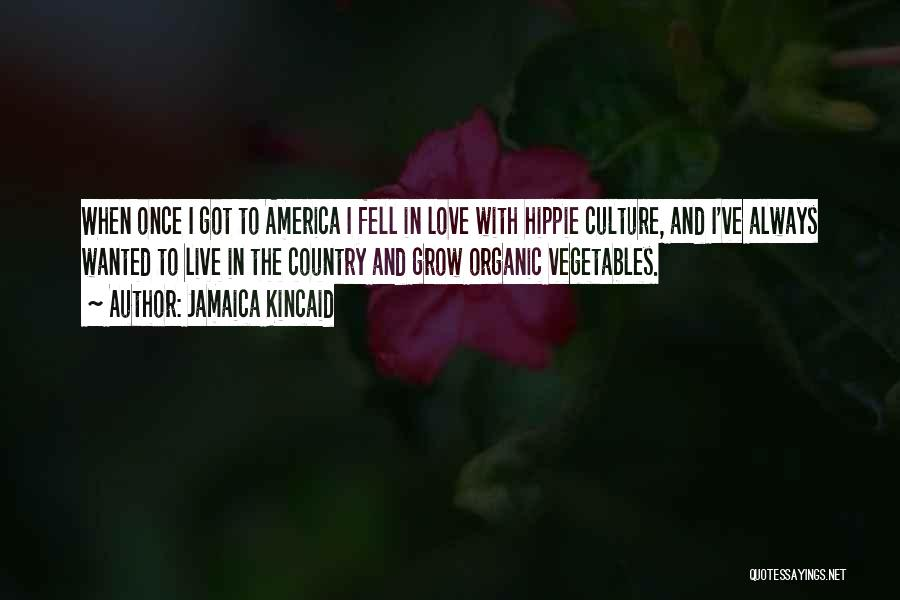 You Only Live Once Love Quotes By Jamaica Kincaid