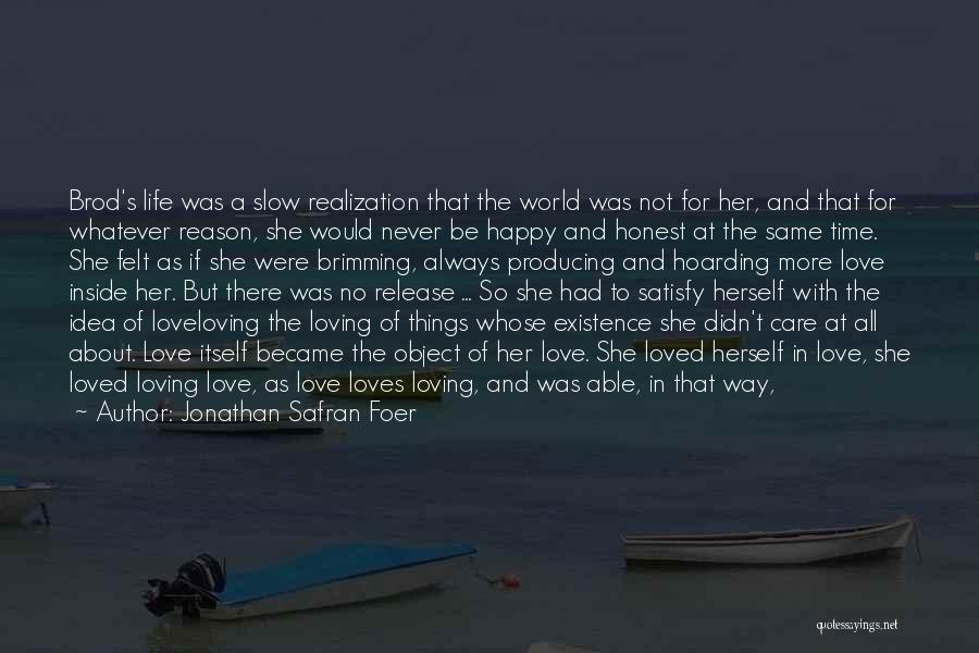 You Only Live Once Love Quotes By Jonathan Safran Foer