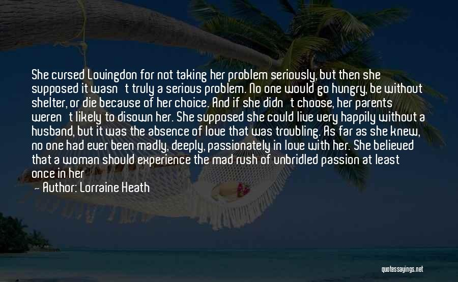 You Only Live Once Love Quotes By Lorraine Heath