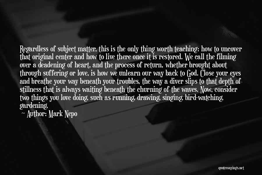 You Only Live Once Love Quotes By Mark Nepo