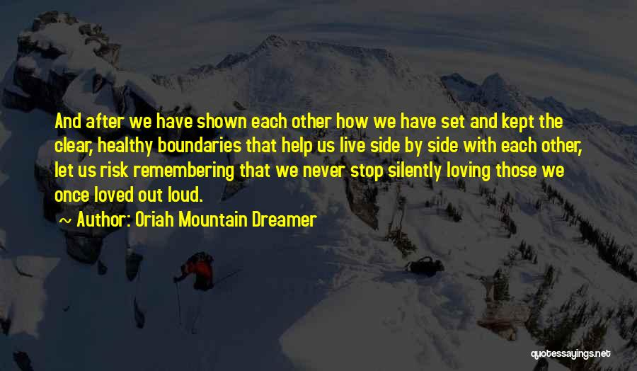 You Only Live Once Love Quotes By Oriah Mountain Dreamer
