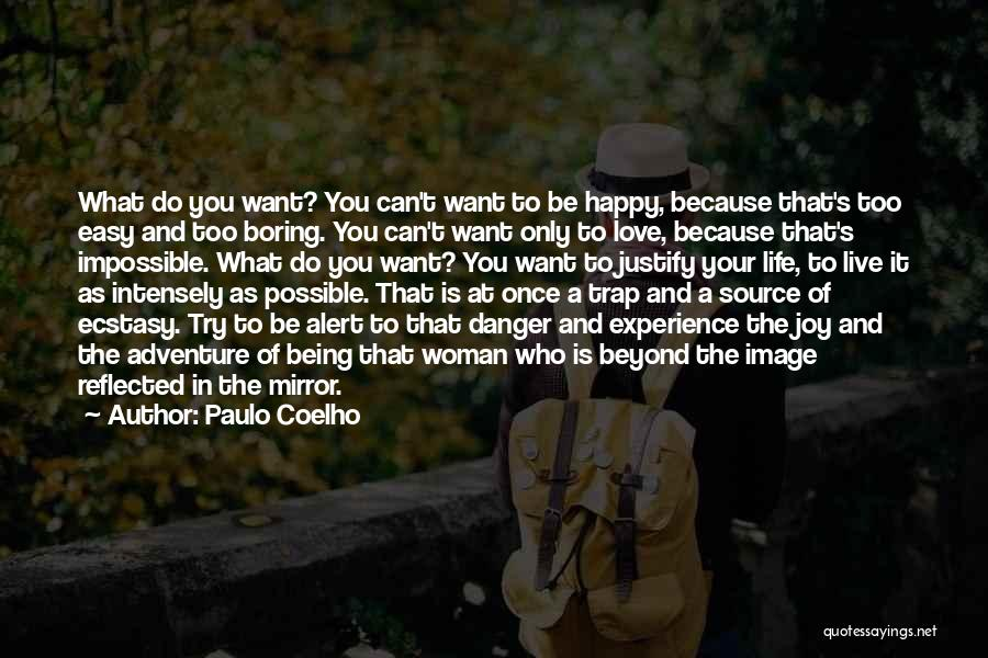 You Only Live Once Love Quotes By Paulo Coelho