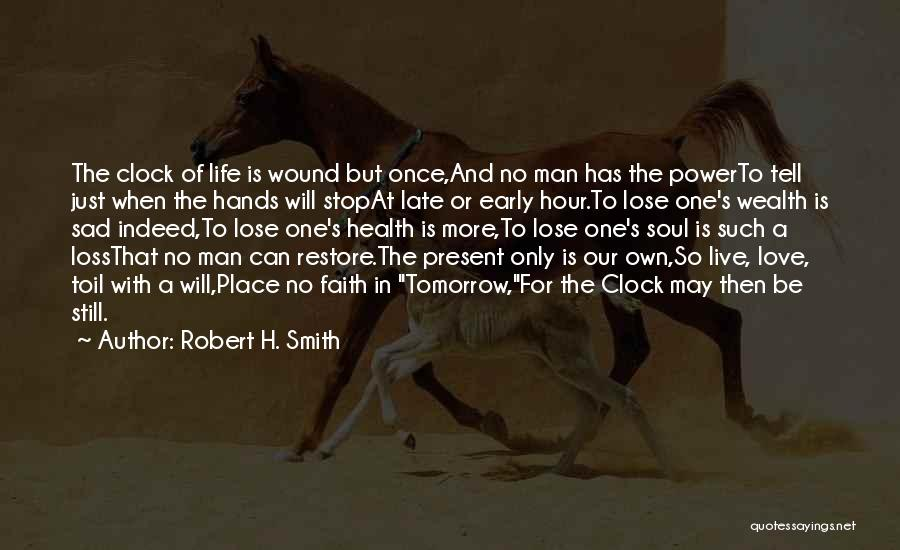 You Only Live Once Love Quotes By Robert H. Smith
