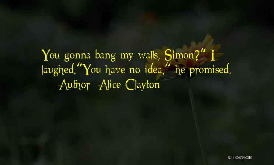 You Promised Quotes By Alice Clayton