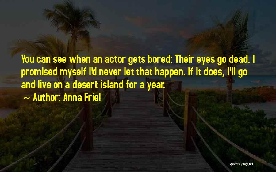 You Promised Quotes By Anna Friel