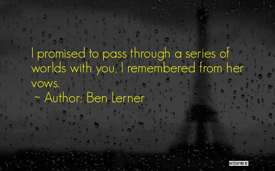 You Promised Quotes By Ben Lerner