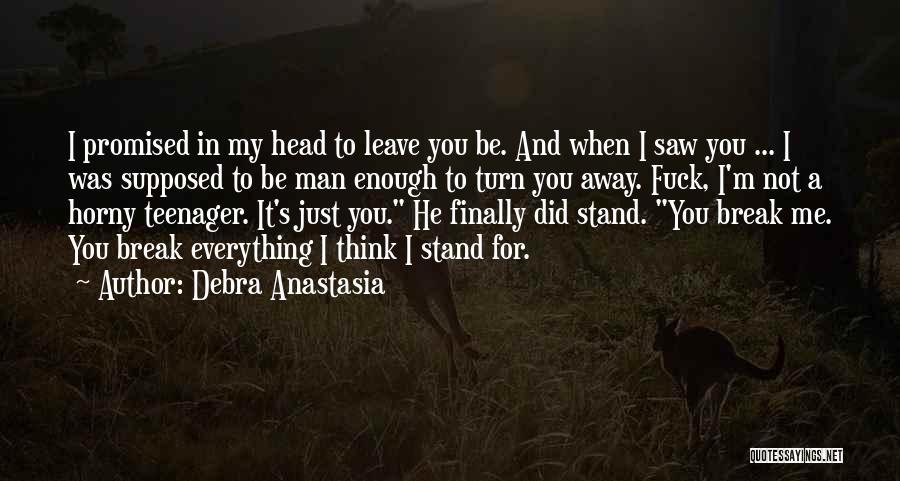 You Promised Quotes By Debra Anastasia