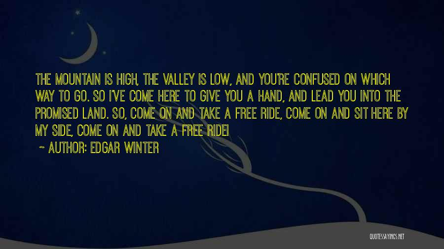 You Promised Quotes By Edgar Winter