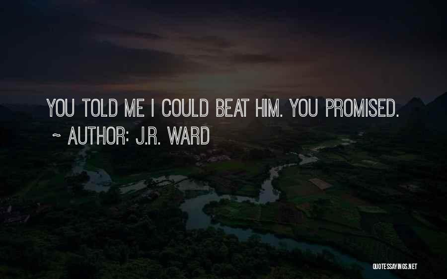 You Promised Quotes By J.R. Ward
