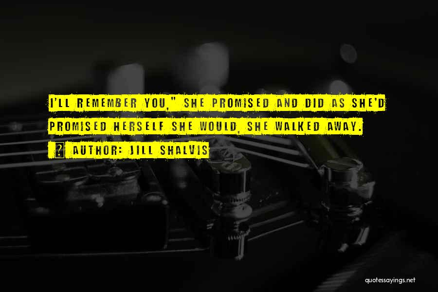 You Promised Quotes By Jill Shalvis