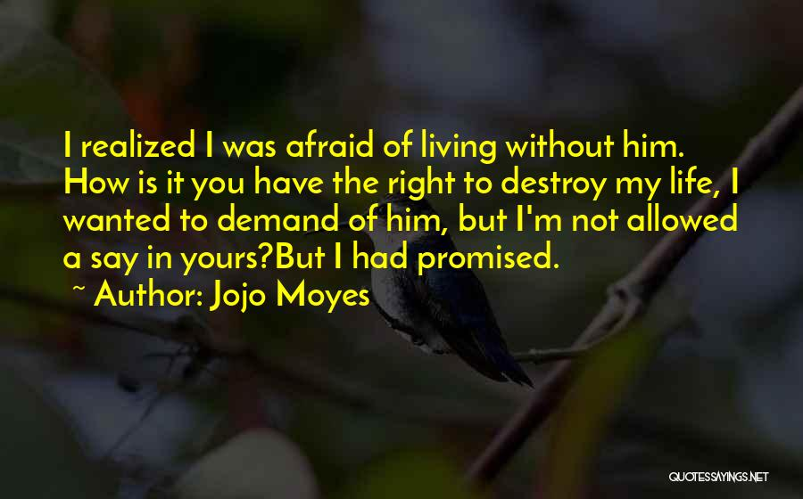 You Promised Quotes By Jojo Moyes