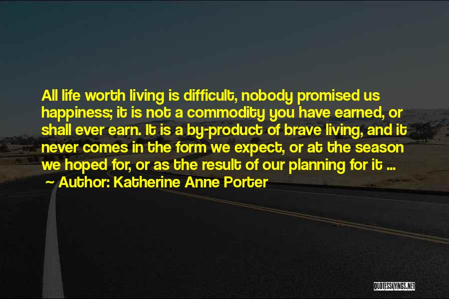 You Promised Quotes By Katherine Anne Porter