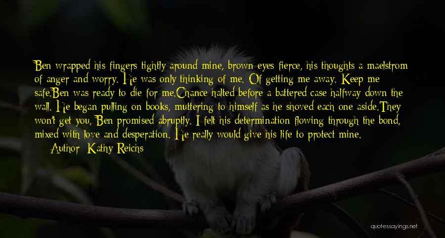 You Promised Quotes By Kathy Reichs