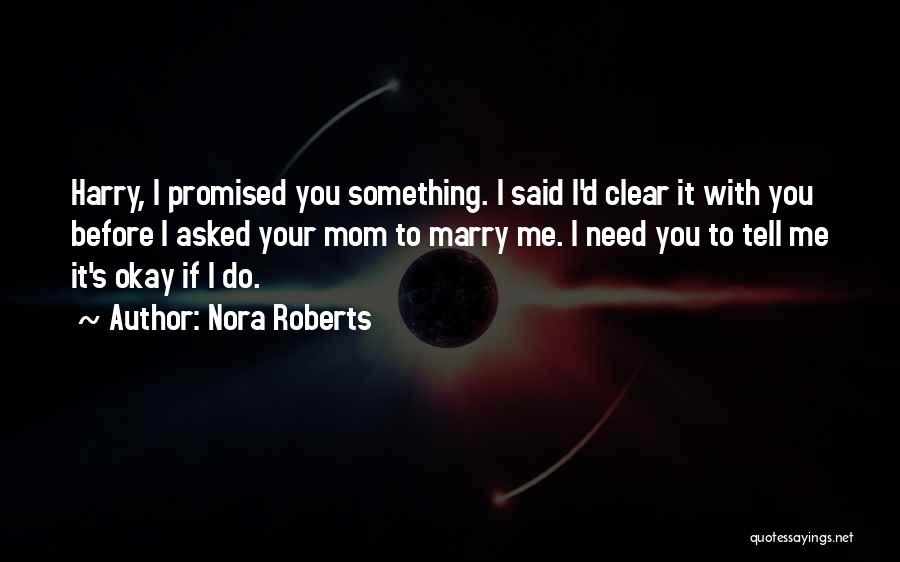 You Promised Quotes By Nora Roberts