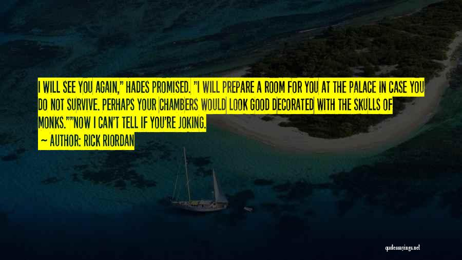 You Promised Quotes By Rick Riordan
