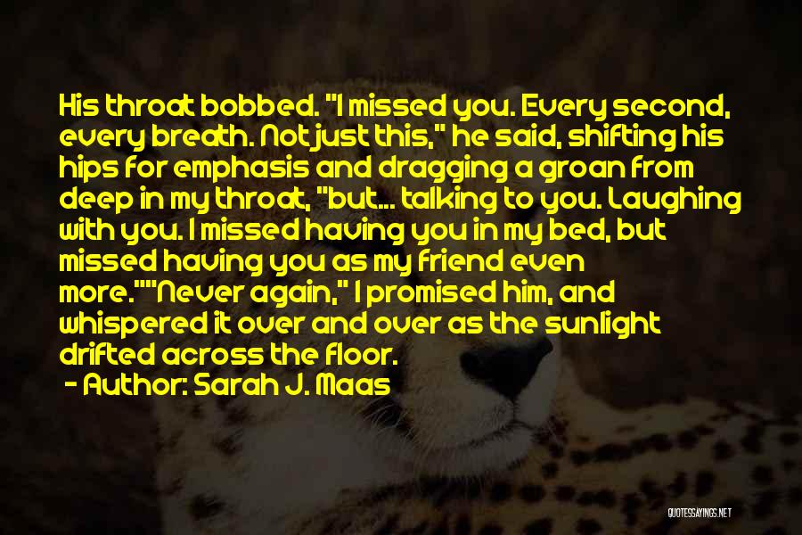 You Promised Quotes By Sarah J. Maas