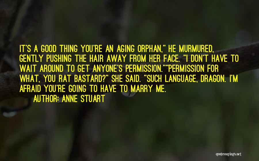 You Pushing Me Away Quotes By Anne Stuart